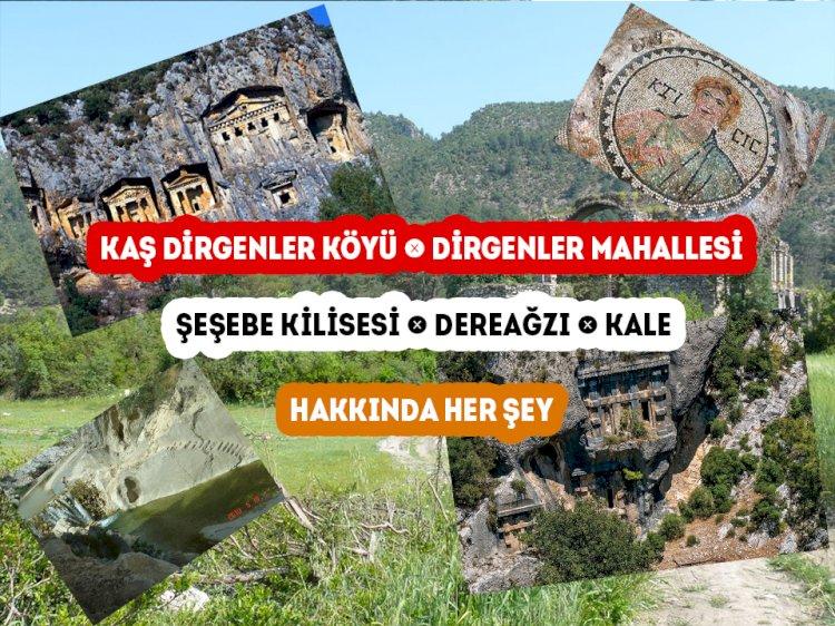 Kaş Dirgenler Köyü Hakkında Her şey -  Şeşebe Kilisesi - Dereağzı - Kale