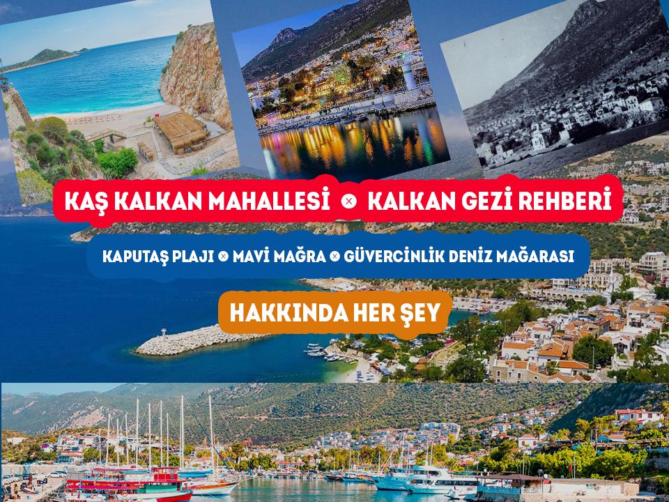 Kaş Kalkan - Kalkan Gezi Rehberi Hakkında Her şey