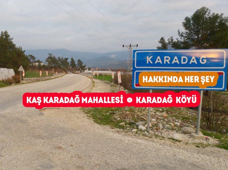 Kaş Karadağ Mahallesi - Karadağ Köyü Hakkında Her şey