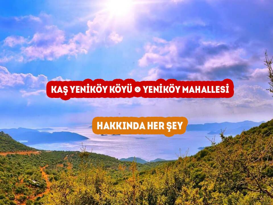 Kaş Yeniköy Mahallesi - Yeniköy Köyü Hakkında Her şey